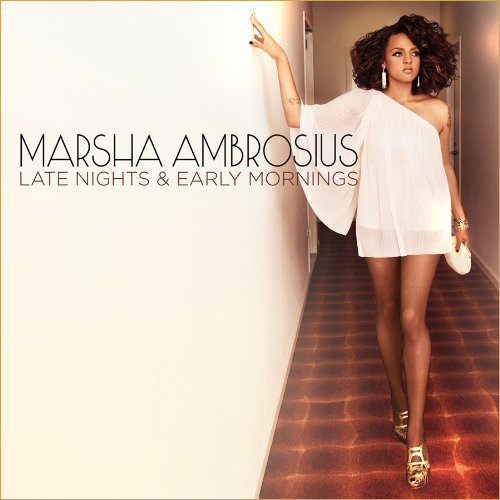 Artist: Marsha Ambrosius  Album: Late Nights & Early Mornings  Release Date: 3.1.2011